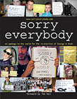 More Information about the Sorry Everybody Book